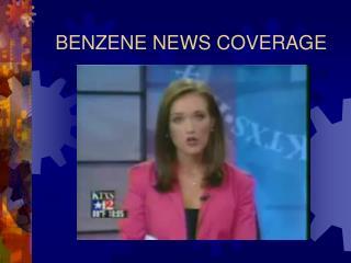 BENZENE NEWS COVERAGE