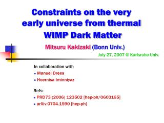 Constraints on the very  early universe from thermal  WIMP Dark Matter