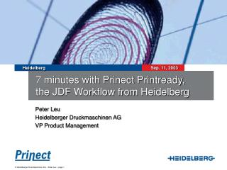 7 minutes with Prinect Printready,  the JDF Workflow from Heidelberg