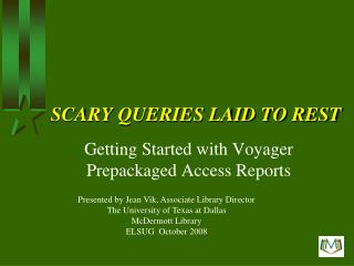 SCARY QUERIES LAID TO REST