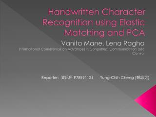 Handwritten Character Recognition using Elastic Matching and PCA