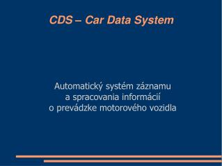 CDS � Car Data System