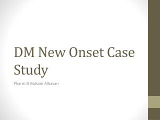 DM New Onset Case Study