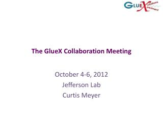 The GlueX Collaboration Meeting