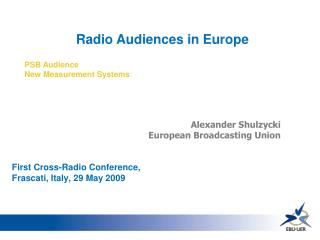 Radio Audiences in Europe PSB Audience New Measurement Systems