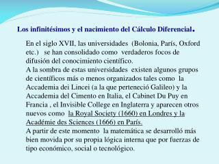 Los infinitésimos y el nacimiento del Cálculo Diferencial .