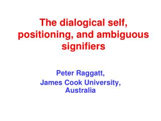 The dialogical self, positioning, and ambiguous signifiers