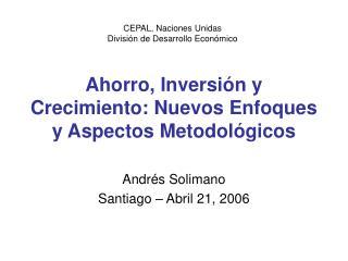 Ahorro, Inversión y Crecimiento: Nuevos Enfoques y Aspectos Metodológicos