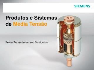 Produtos e Sistemas de Média Tensão