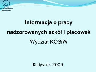 Informacja o pracy  nadzorowanych szkół i placówek Wydział KOSiW