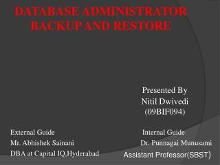 External Guide Mr.  Abhishek Sainani DBA at Capital  IQ,Hyderabad