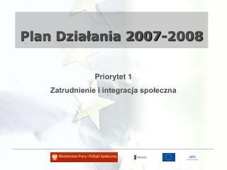 Plan Dzia?ania 2007-2008