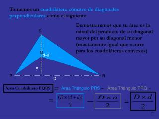 Tomemos un  cuadrilátero cóncavo de diagonales perpendiculares  como el siguiente.