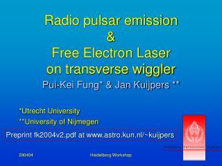 Radio pulsar emission & Free Electron Laser  on transverse wiggler