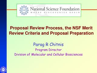 Proposal Review Process, the NSF Merit Review Criteria and Proposal Preparation