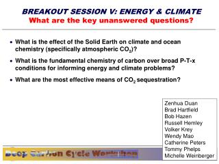 BREAKOUT SESSION V: ENERGY & CLIMATE  What are the key unanswered questions?