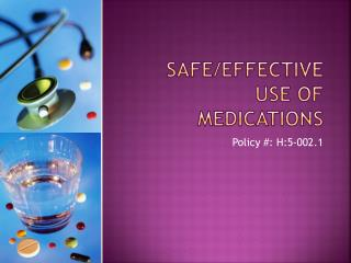 Safe/effective use of medications