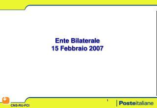 Ente Bilaterale 15 Febbraio 2007