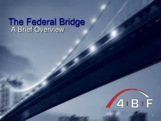 The Federal Bridge