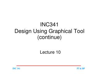 INC341 Design Using Graphical Tool (continue)