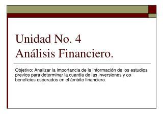 Unidad No.  4  Análisis Financiero.