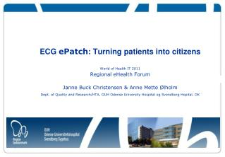 ECG  ePatch : Turning patients into citizens World of Health IT 2011 Regional eHealth Forum