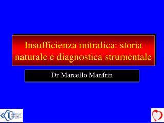Insufficienza mitralica: storia naturale e diagnostica strumentale