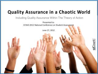 Quality Assurance in a Chaotic World