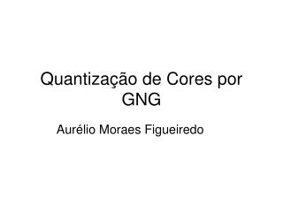 Quantização de Cores por GNG