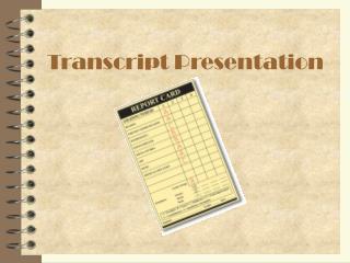 Transcript Presentation