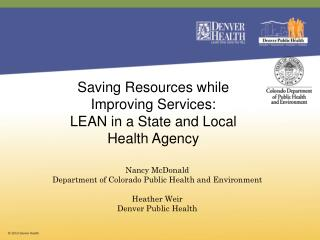 Saving Resources while  Improving Services:  LEAN in a State and Local  Health Agency
