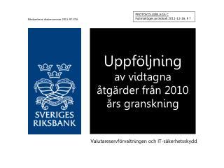 Uppföljning av vidtagna åtgärder från 2010 års granskning