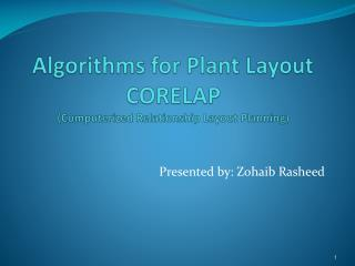Algorithms for Plant Layout CORELAP (Computerized Relationship Layout Planning)