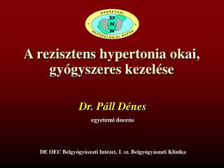 A r ezisztens hypertonia  okai , gyógyszeres kezelése