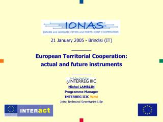 21 January 2005 - Brindisi (IT) ________ European Territorial Cooperation:
