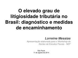 O elevado grau de litigiosidade tributária no Brasil: diagnóstico e medidas de encaminhamento