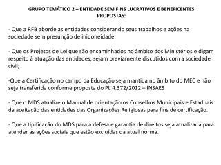 GRUPO TEMÁTICO 2 – ENTIDADE SEM FINS LUCRATIVOS E BENEFICENTES PROPOSTAS:
