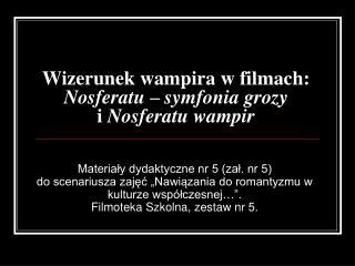 Wizerunek wampira w filmach: Nosferatu – symfonia grozy i  Nosferatu wampir