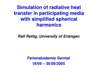Simulation of radiative heat transfer in participating media with simplified spherical harmonics