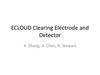 ECLOUD Clearing Electrode and Detector