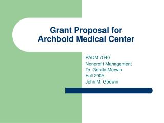 Grant Proposal for  Archbold Medical Center