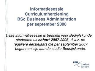 Informatiesessie Curriculumherziening BSc Business Administration per september 2008