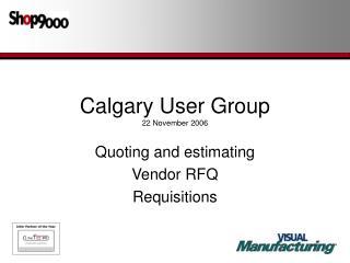 Calgary User Group 22 November 2006