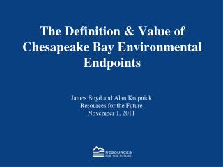 The Definition & Value of Chesapeake Bay Environmental Endpoints