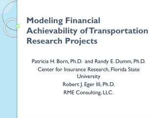 Modeling Financial  Achievability  of Transportation  Research Projects