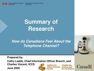 Summary of Research How do Canadians Feel About the Telephone Channel?