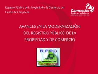 AVANCES EN LA MODERNIZACIÓN DEL REGISTRO PÚBLICO DE LA PROPIEDAD Y DE COMERCIO
