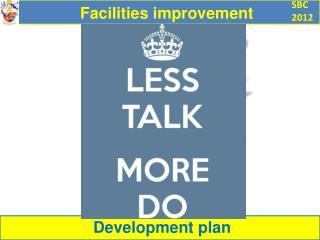 Facilities improvement