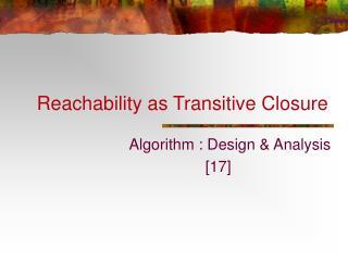 Reachability as Transitive Closure