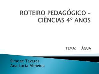 ROTEIRO PEDAGÓGICO –  CIÊNCIAS  4º ANOS